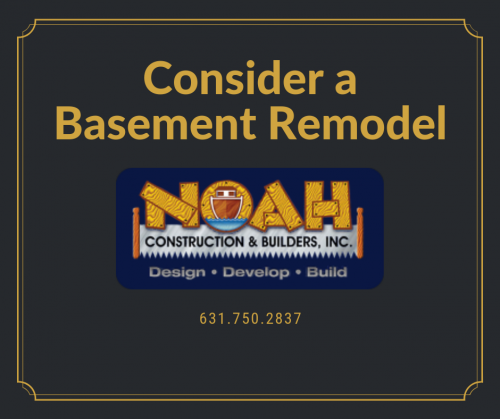 Consider a Basement Remodel from Noah Construction